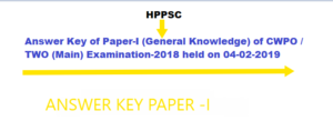HPPSC Answer Key of Paper-I (General Knowledge) of CDPO / TWO (Main) Examination-2018 held on 04-02-2019