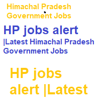 HP jobs alert |Latest Himachal Pradesh Government Jobs