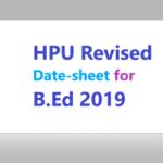 HPU Revised Date-sheet for B.Ed 2nd & 4th Semester for Regular college and 1st & 2nd year (Annual System) for ICDEOL examinations to be held in June, 2019