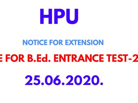 HPU NOTICE FOR EXTENSION OF DATE FOR B.Ed. ENTRANCE TEST-2020