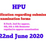 HPU Notification regarding submission of examination forms of B.Tech. 2nd Re-appear, 4th, 6th & 8th Semester regular/re-appear examination likely to be held in July/August, 2020