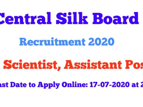 Central Silk Board Recruitment 2020 for 79 Scientist, Assistant Posts Apply Online