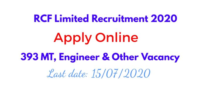 RCF Limited Recruitment 2020 Apply Online for 393 MT, Engineer & Other Vacancy