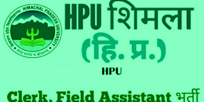 HPU Shimla Recruitment 2020 Clerk, Field Assistant Posts