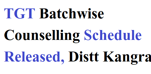 TGT Batchwise Counselling Schedule Released, Distt Kangra