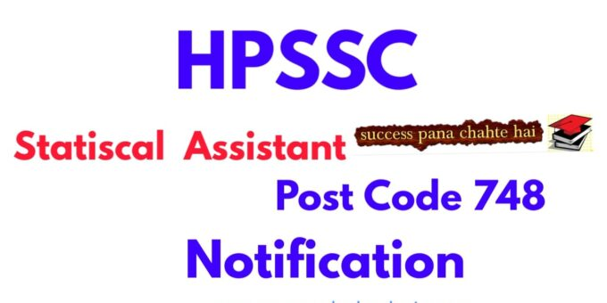 HPPSC Notification Statistical Assistant (Post Code -748)