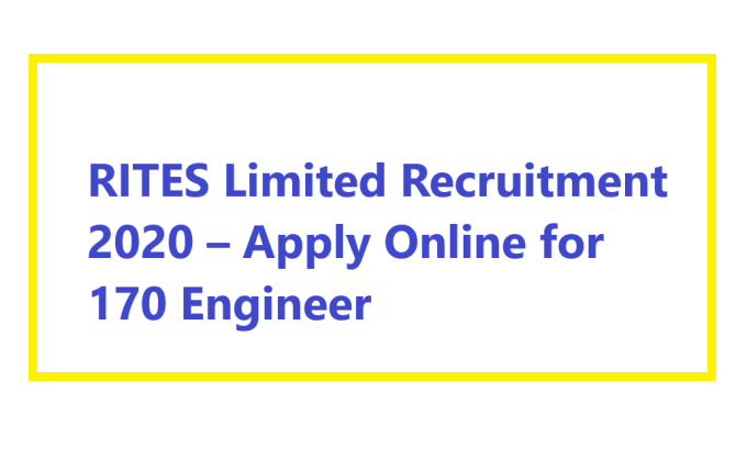 RITES Limited Recruitment 2020 – Apply Online for 170 Engineer