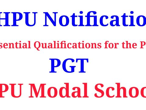 HPU Notification | Essential Qualifications for the Post of PGT,HPU Modal School.