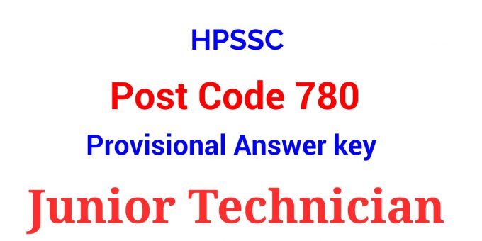 HPSSC Post Code 780 Provisional Answer key | Junior Technician
