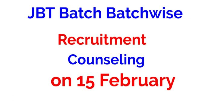 JBT Batch Batchwise Recruitment Counseling on 15 February