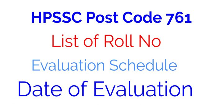 HPSSC Post Code 761 | Evaluation Schedule