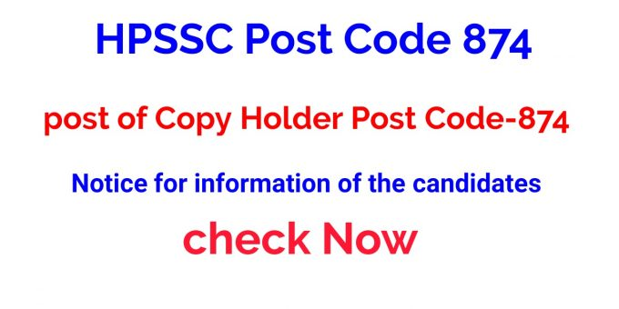 HPSSC Post Code 874 Notice for information of the candidates