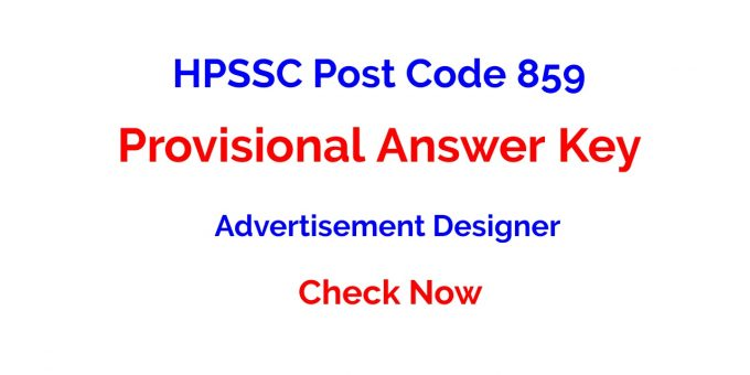 HPSSC Post Code 859 Provisional Answer Key for the Post of Advertisement Designer