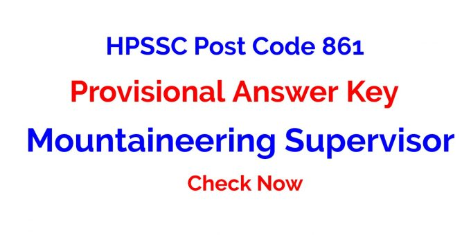 HPSSC Post Code 861 Provisional Answer Key for the Post of Mountaineering Supervisor