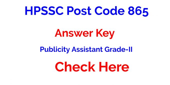 HPSSC Post Code 865 | Answer Key for the Post of Publicity Assistant Grade-II