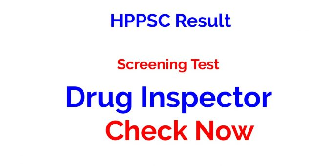 HPPSC Result of Screening Test for the Post of Drug Inspector