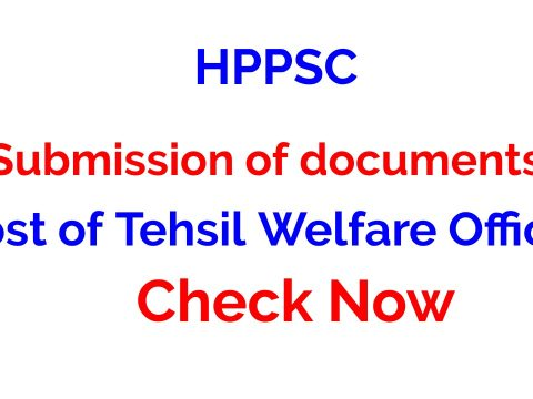 HPPSC Submission of documents for the Post of Tehsil Welfare Officer