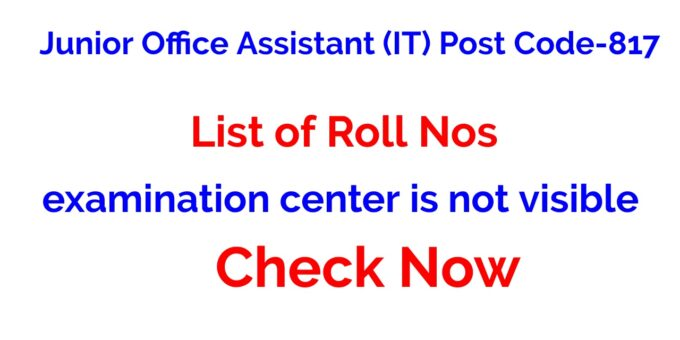 HPSSC List of Roll Nos examination center is not visible Junior Office Assistant (IT) Post Code-817