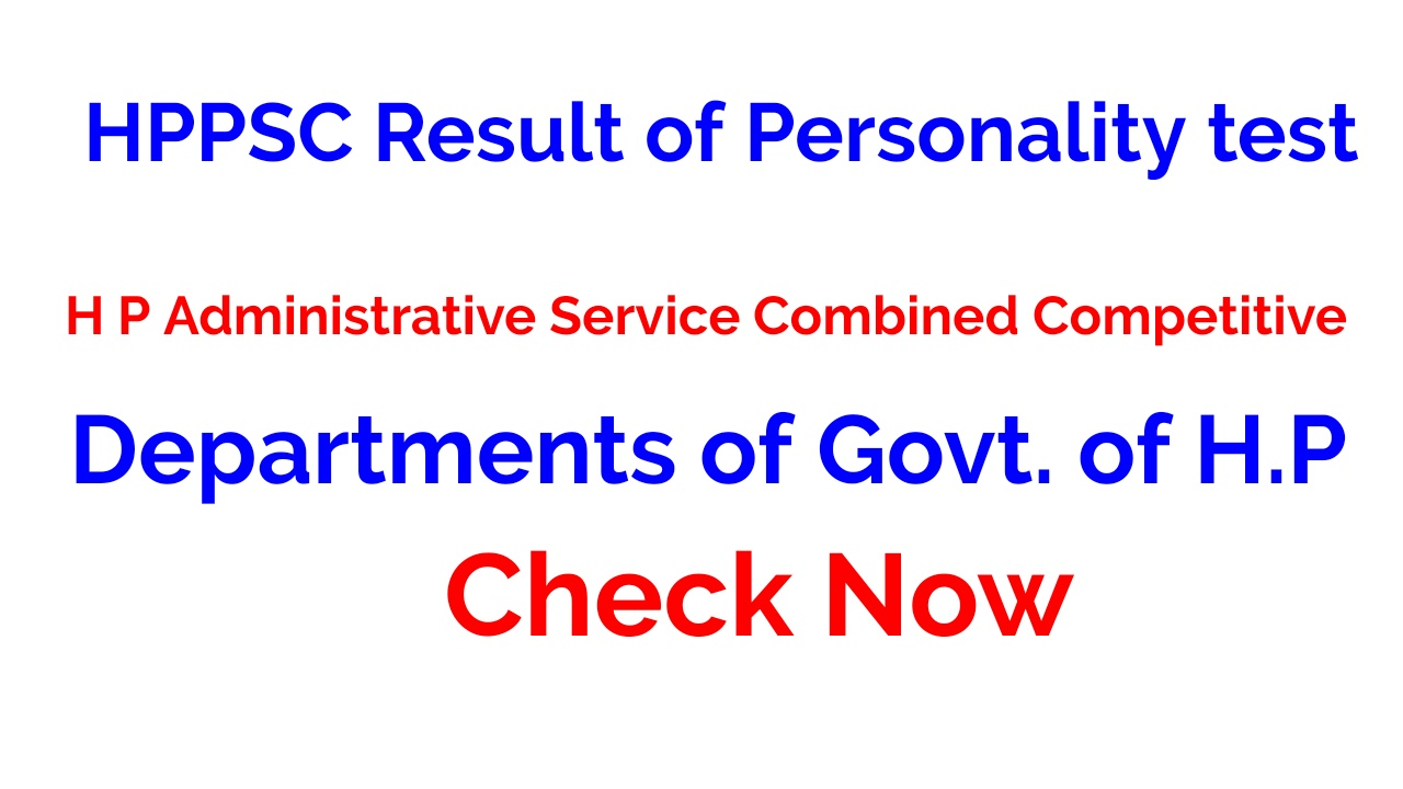 HPPSC Result of Personality test for the Post of H P Administrative Service Combined Competitive