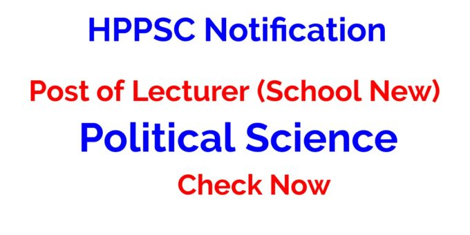HPPSC Notification Post of Lecturer (School New) Political Science