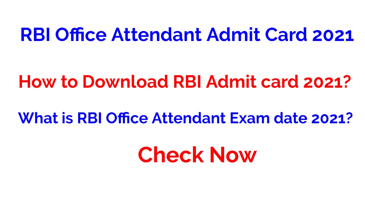RBI Office Attendant Admit Card 2021 Date – Check Exam Date & Venue details @opportunities.rbi.org.in