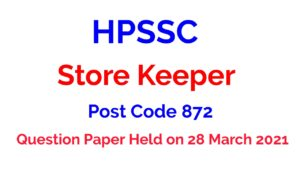 HPSSC Store Keeper Post Code 872 Question Paper