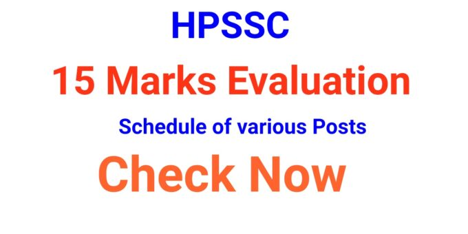HPSSC 15 Marks Evaluation Schedule of various Posts 2021