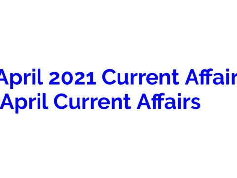 9 April 2021 Current Affairs | 9 April Current Affairs