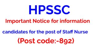 HPSSC Important Notice for information of the candidates for the post of Staff Nurse (Post code:-892)
