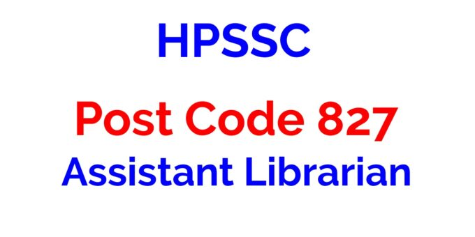 HPSSC Post Code 827 Assistant Librarian Notification 2021