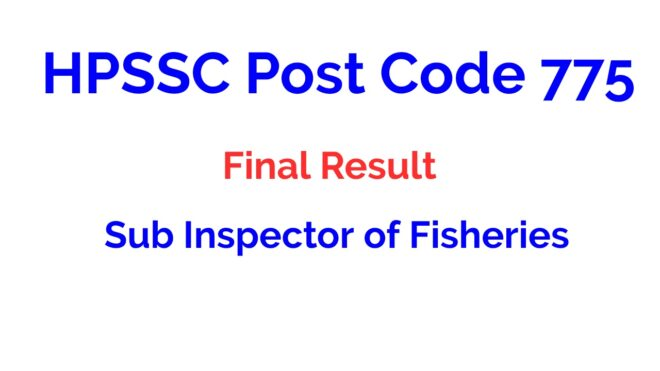 HPSSC Post Code 775 Final Result Sub Inspector of Fisheries