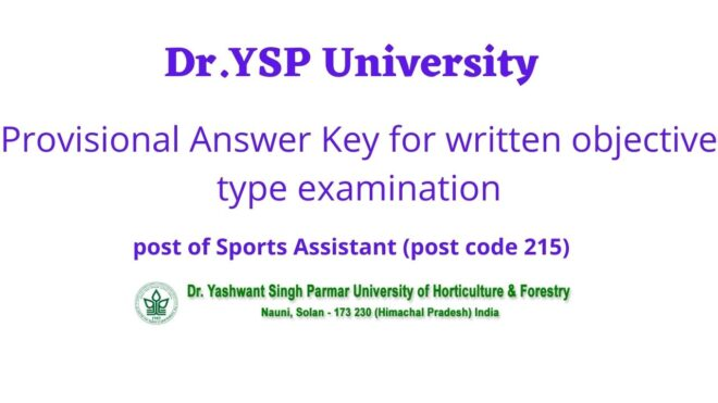 Dr.Ysp University Provisional Answer Key for written objective type examination for the post of Sports Assistant (post code 215)