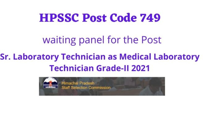 HPSSC Post Code 749 waiting panel for the Post of Sr. Laboratory Technician as Medical Laboratory Technician Grade-II 2021