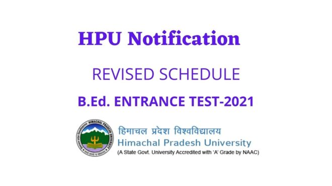 HPU Notification FOR REVISED SCHEDULE OF B.Ed. ENTRANCE TEST-2021