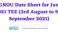 IGNOU Date Sheet for June 2021 TEE (3rd August to 9th September 2021)