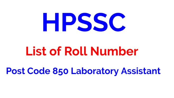 HPSSC List of Roll Number Post Code 850 Laboratory Assistant