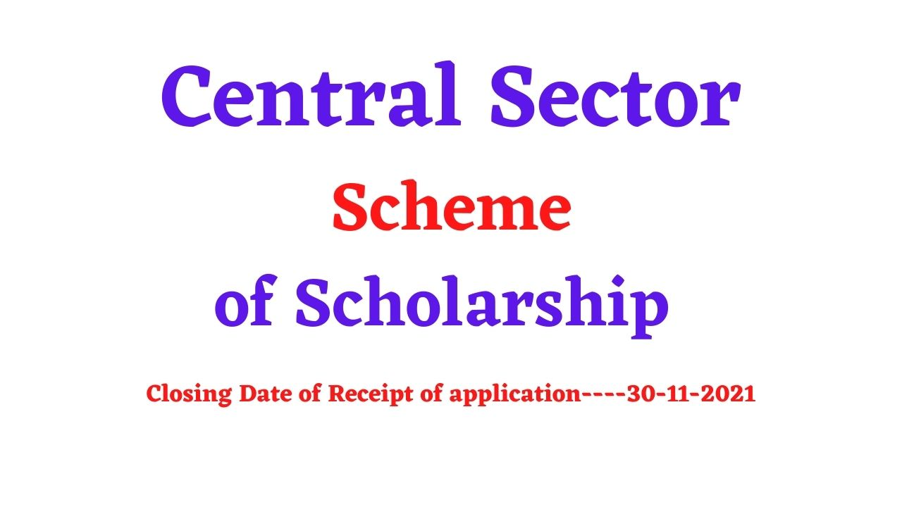 Central Sector Scheme of Scholarship