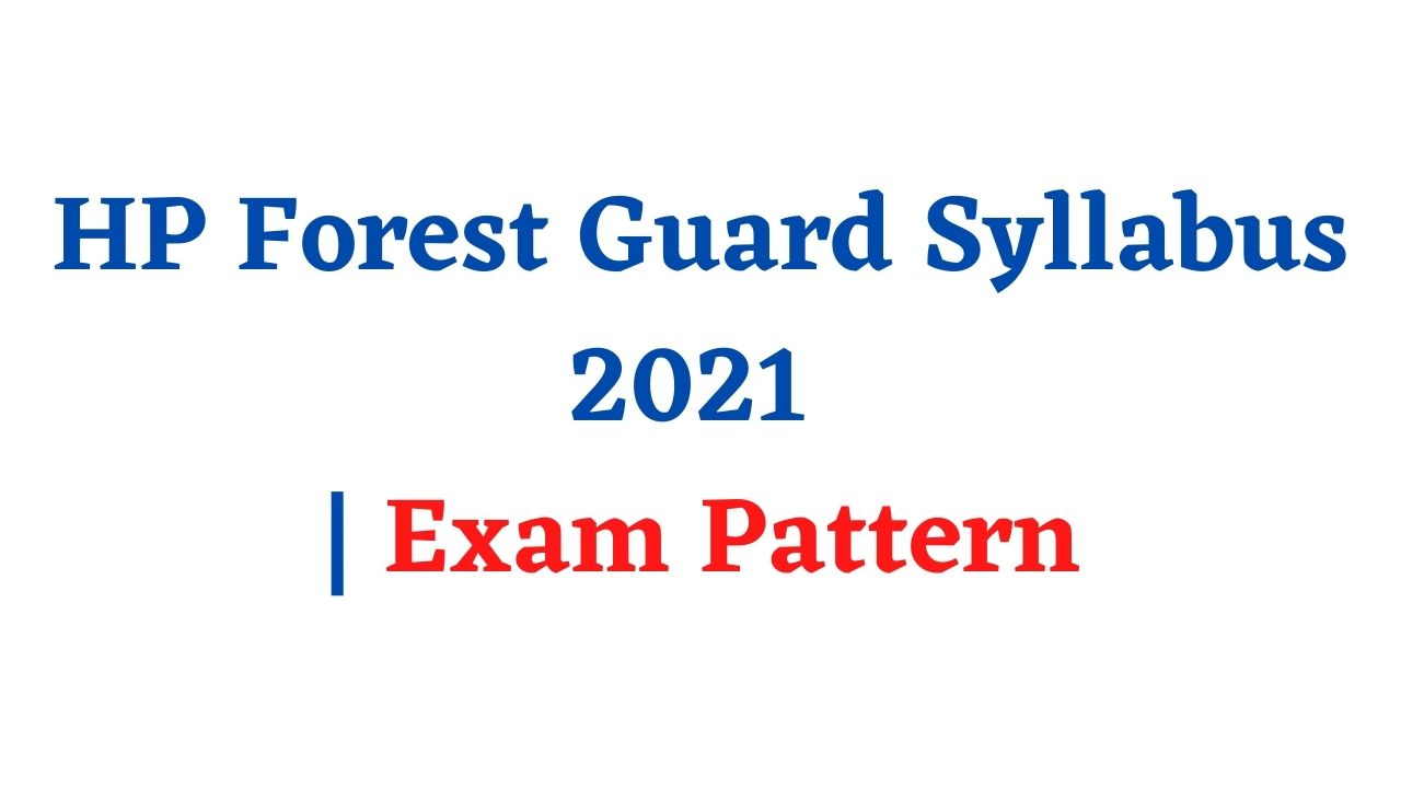 HP Forest Guard Syllabus 2021 Exam Pattern